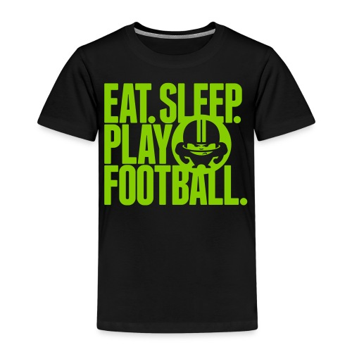 EAT. SLEEP. PLAY FOOTBALL. GREEN/BLACK - Kinder Premium T-Shirt
