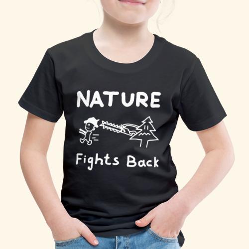 Nature fights back - Kinder Premium T-Shirt