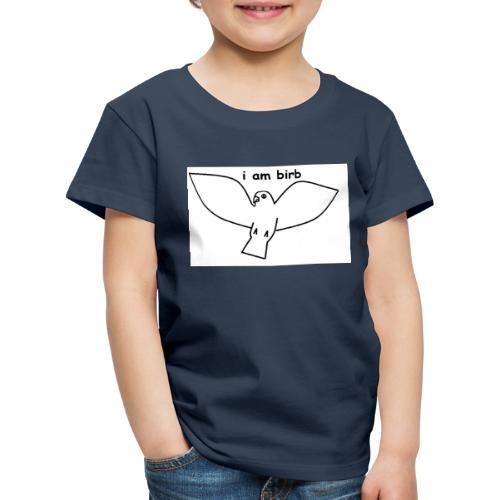 i am birb - Kids' Premium T-Shirt
