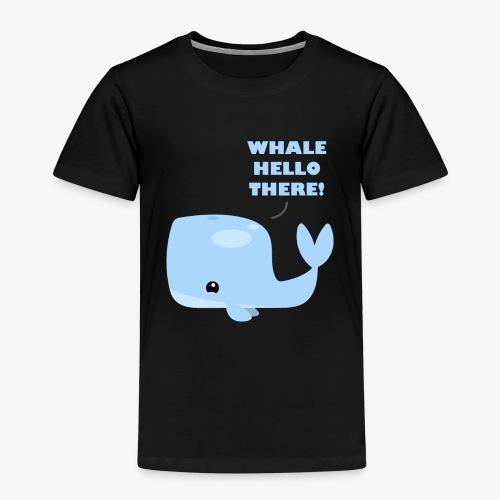 Whale Hello There - Børne premium T-shirt