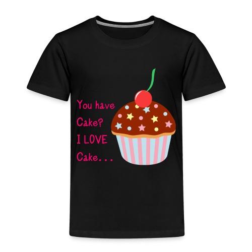 You Have Cake? I LOVE Cake... - Kids' Premium T-Shirt