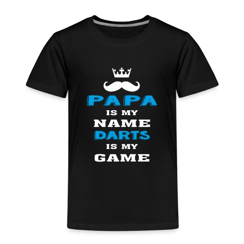 PAPA is my Name, DARTS is My Game, Father's Day - Kids' Premium T-Shirt