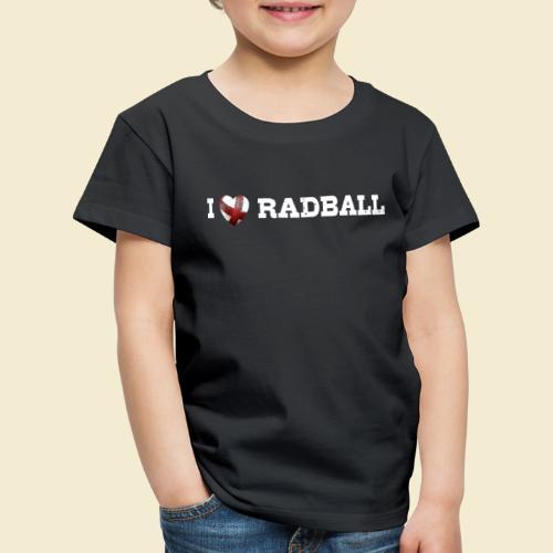 Radball | I Love Radball - Kinder Premium T-Shirt