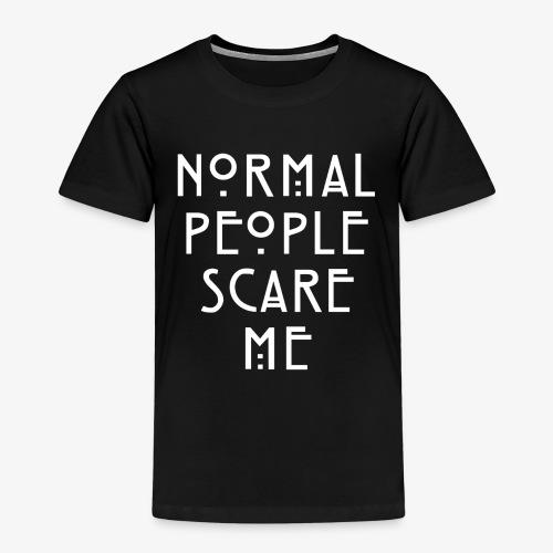 NORMAL PEOPLE SCARE ME - T-shirt Premium Enfant