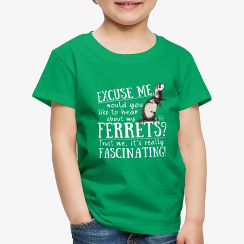 Excuse my Ferrets IV - Lasten premium t-paita