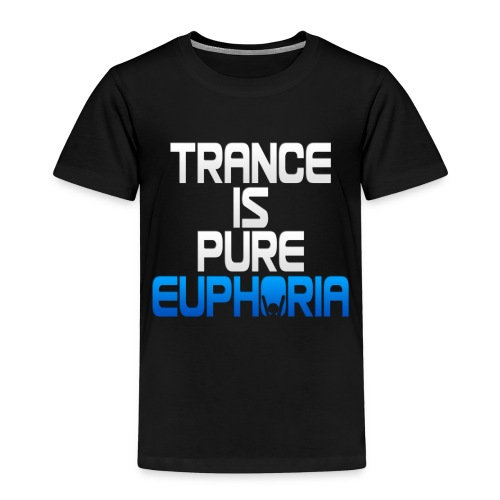 Trance Is Pure Euphoria! - Kids' Premium T-Shirt