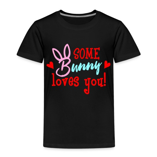 Some Bunny Loves You - Kids' Premium T-Shirt