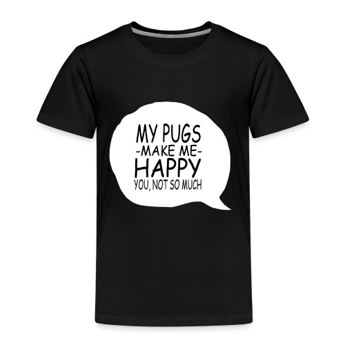 my pugs makes me happy copy - T-shirt Premium Enfant