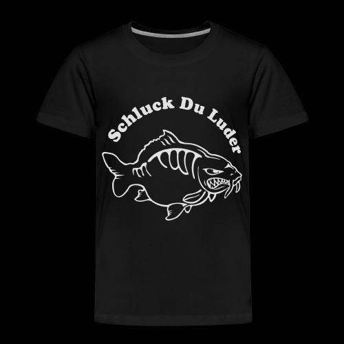 Schluck Du LUDER - Kinder Premium T-Shirt
