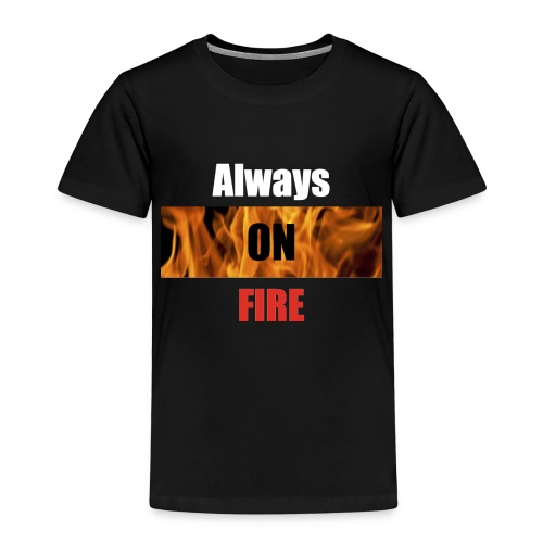 Always on fire - Kinderen Premium T-shirt