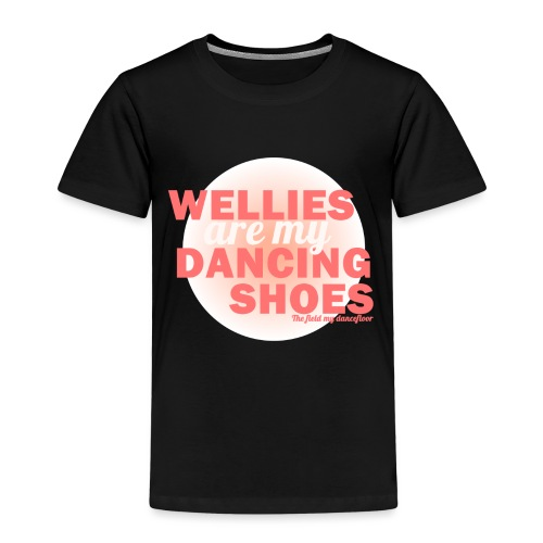 Wellies are my Dancing Shoes - Kids' Premium T-Shirt
