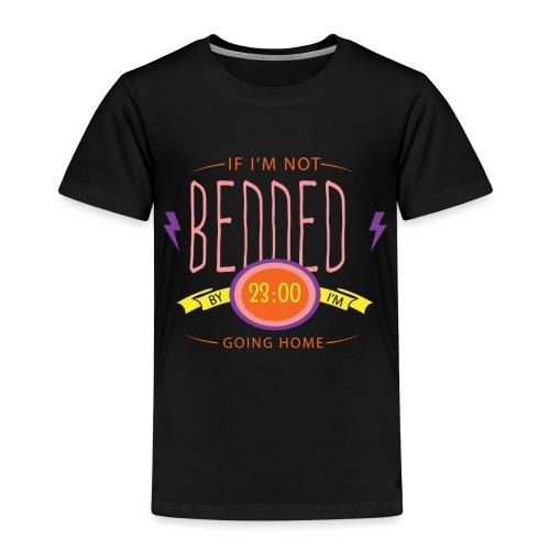If I'm not bedded - Lasten premium t-paita