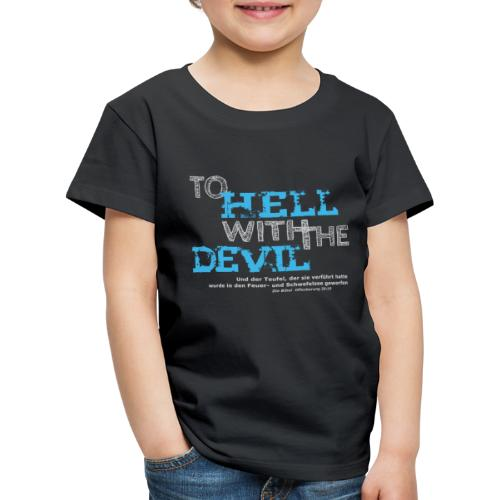 to hell with the devil blau - Kinder Premium T-Shirt