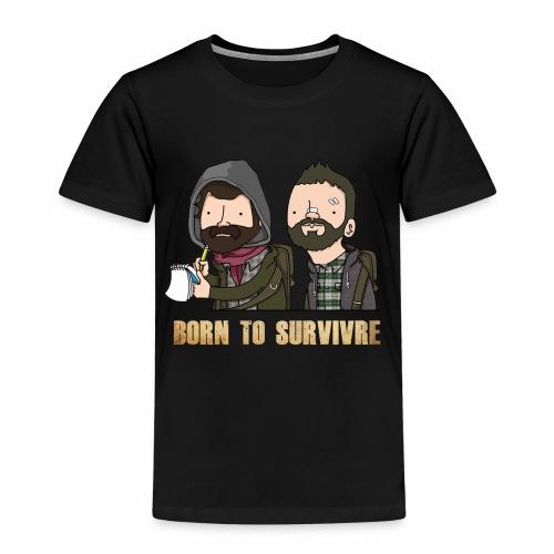 Born to Survivre - T-shirt Premium Enfant