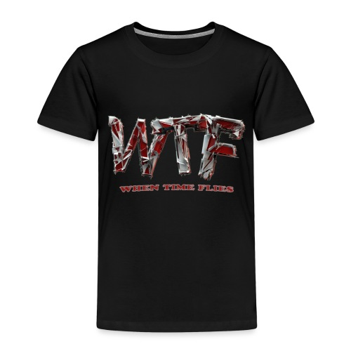 WTF (when time flies) - Kids' Premium T-Shirt