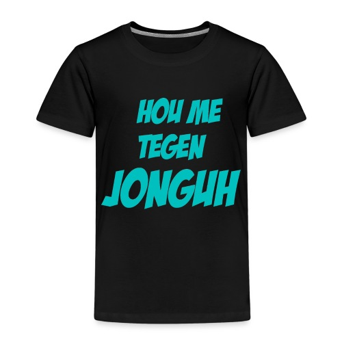 Hou me tegen jonguh - Kinderen Premium T-shirt