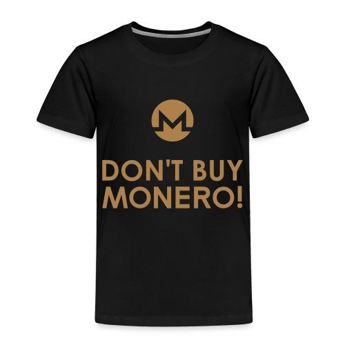 DON'T BUY MONERO! - Kids' Premium T-Shirt