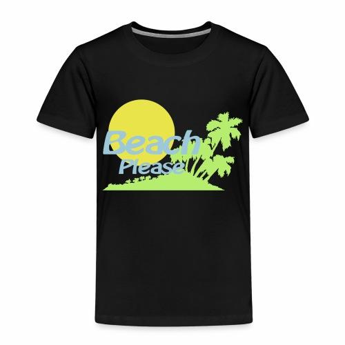 BeachPlease 2 - Kinder Premium T-Shirt