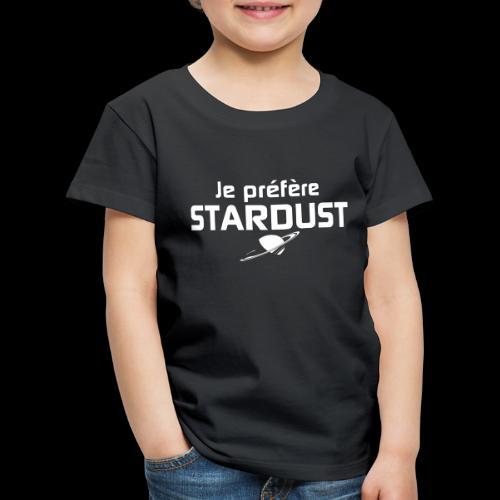Je préfère Stardust - T-shirt Premium Enfant