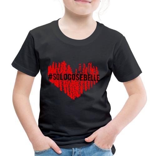 #solocosebelle - Maglietta Premium per bambini