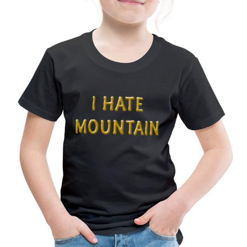 hate mountain - Kinder Premium T-Shirt