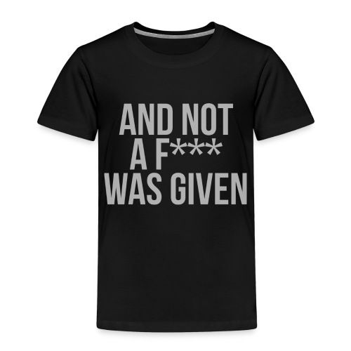 And Not A Fuck Was Given Mens T-Shirt - Kids' Premium T-Shirt
