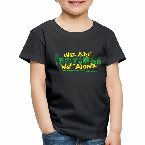 fearless - we are not alone - Kinder Premium T-Shirt