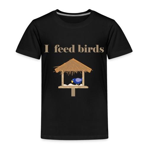 I feed birds - Lasten premium t-paita