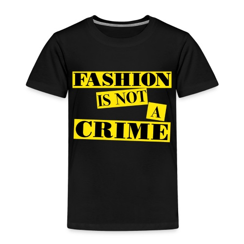 FASHION IS NOT A CRIME - Kids' Premium T-Shirt