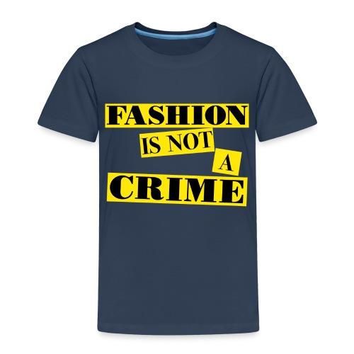 FASHION IS NOT A CRIME - Kids' Premium T-Shirt