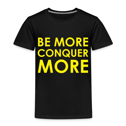 Be More Conquer More Men's T-Shirt - Kids' Premium T-Shirt