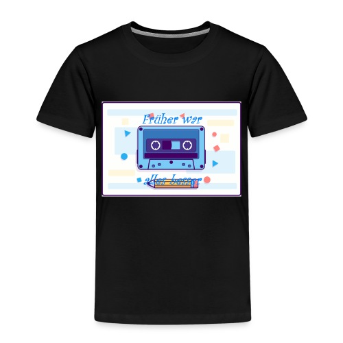 frueher war alles besser - Kinder Premium T-Shirt
