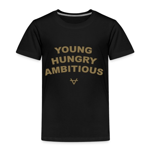 Young Hungry Ambitious T-Shirt - Kids' Premium T-Shirt