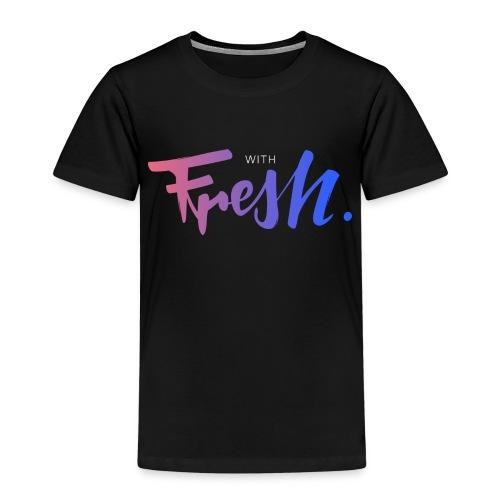 With fresh - T-shirt Premium Enfant