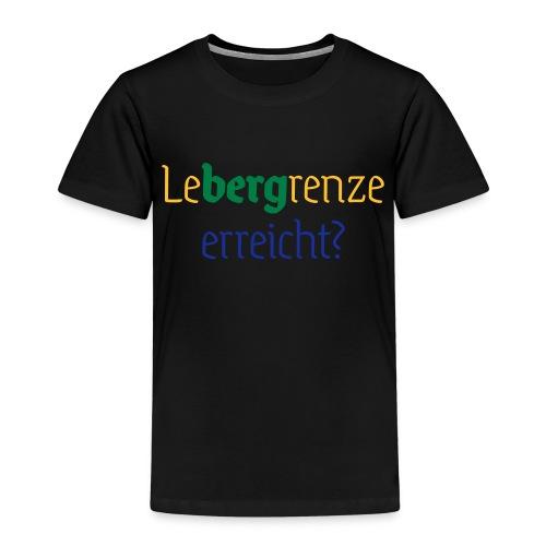 leBERGrenze erreicht - Kinder Premium T-Shirt
