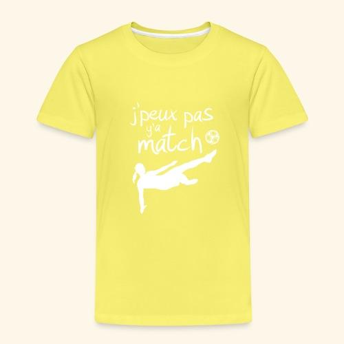 Foot féminin - J'peux pas y'a match - footballeuse - T-shirt Premium Enfant