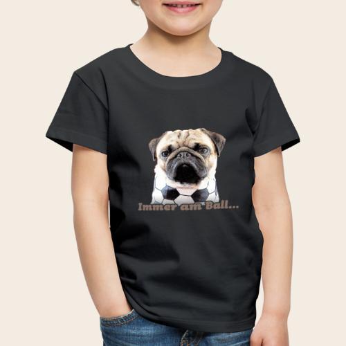 Mops am Ball 2 - Kinder Premium T-Shirt