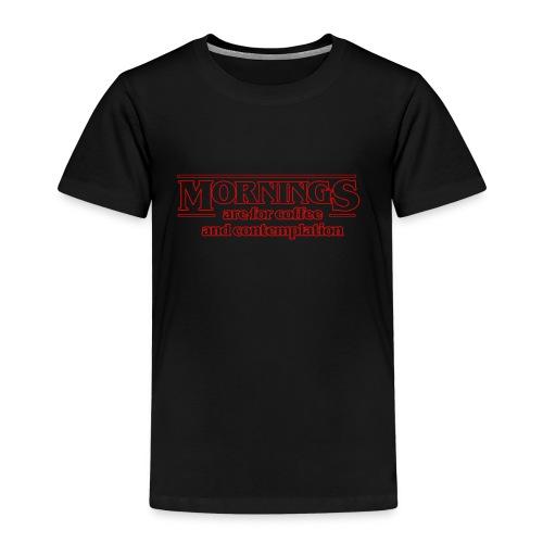 MorningisforCoffeeandCont - Kids' Premium T-Shirt