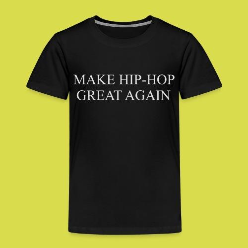 Make hip hop great again - Kids' Premium T-Shirt