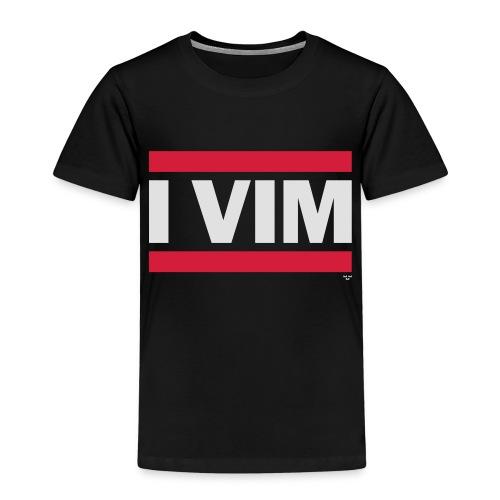 I VIM - Kids' Premium T-Shirt