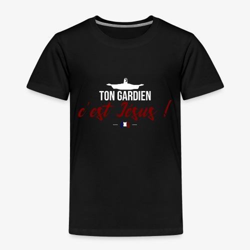 Ton gardien c'est Jésus ! - T-shirt Premium Enfant