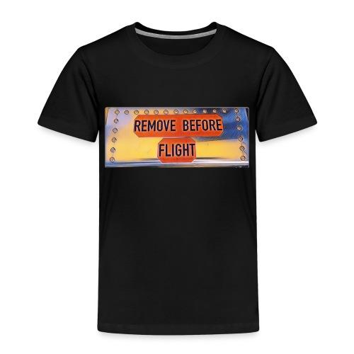 Remove before flight 3 - Kinder Premium T-Shirt