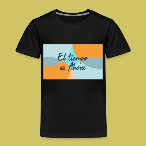 El tiempo es Ahora - Kids' Premium T-Shirt