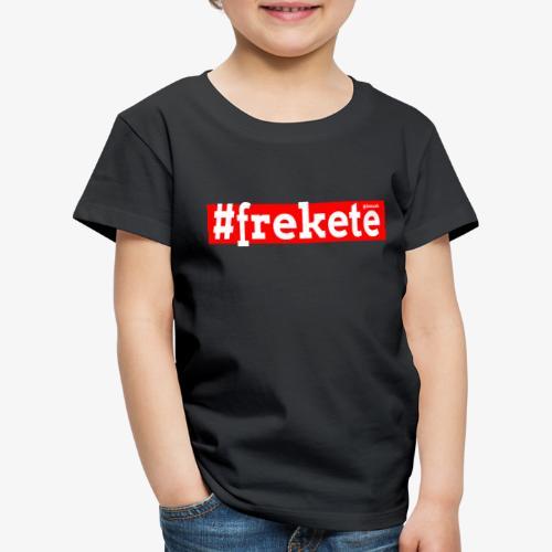 Frekete - Maglietta Premium per bambini