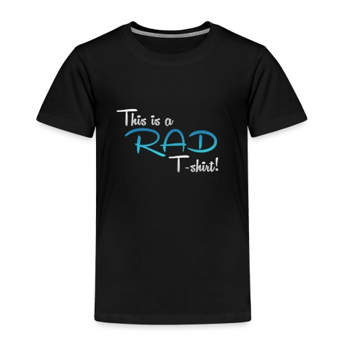 This Is A Rad T-Shirt - Blue - Kids' Premium T-Shirt