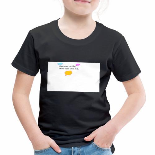 klok sitat - Premium T-skjorte for barn