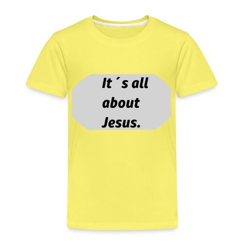 Its all about Jesus - Kinder Premium T-Shirt