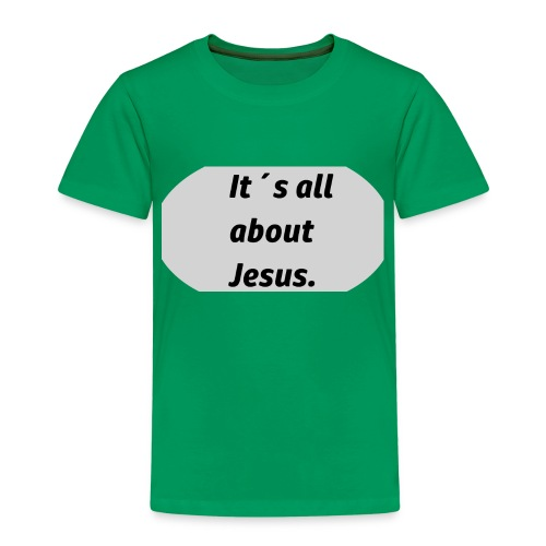 Its all about Jesus - Kinder Premium T-Shirt