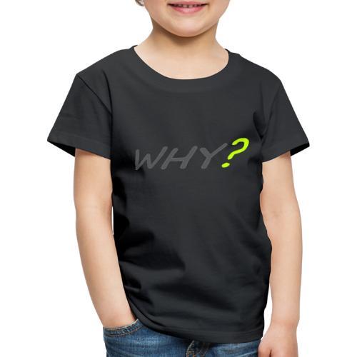 WHY? - Premium-T-shirt barn