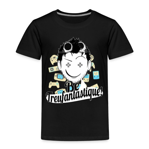 Be Treufantastique - T-shirt Premium Enfant